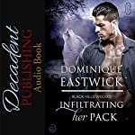 Infiltrating Her Pack: Black Hills Wolves, Book 20 | Dominique Eastwick