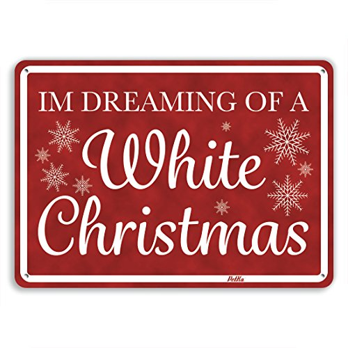 petka-signs-and-graphics-pkcm-0015-na-10x7-im-dreaming-of-a-white-christmas-aluminum-sign-10-x-7-whi