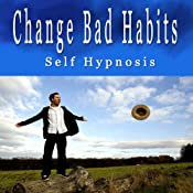 Change Bad Habits Hypnosis Collection: End Self-Sabotage, Determination, Self-Hypnosis, Self-Help, NLP | [Erick Brown]