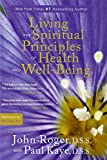 img - for Living the Spiritual Principles of Health and Well-Being book / textbook / text book