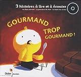"""Afficher """"Gourmand trop gourmand"""""""