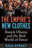 The Empire's New Clothes: Barack Obama in the Real World of Power