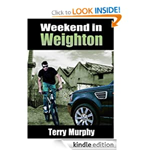 Free Kindle Book: Weekend in Weighton, by Terry Murphy