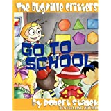 The Bugville Critters Go to School (Buster Bee's Adventures Series #2, The Bugville Critters) (Bugville Critters: Buster Bee's Adventures) ~ Robert Stanek