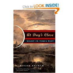 At Day's Close: Night in Times Past by A. Roger Ekirch