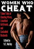 img - for Women Who Cheat: Erotic Tales of Cheating Wives, Unfaithful Girlfriends, and Cuckolded Husbands book / textbook / text book