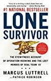 Lone Survivor: The Eyewitness Account of Operation Redwing and the Lost Heroes of SEAL Team 10 Reprint Edition by Luttrell, Marcus published by Little, Brown and Company (2009) Mass Market Paperback