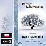 Bez pożegnania (Saga część 1) | Barbara Rybałtowska