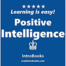 Positive Intelligence Audiobook by  IntroBooks Narrated by Andrea Giordani
