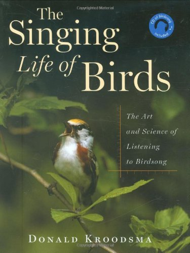 By Donald Kroodsma The Singing Life of Birds: The Art and Science of Listening to Birdsong (Har/Com) [Paperback] PDF