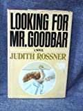 Judith Rossner Looking for Mr. Goodbar