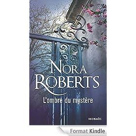 L'ombre du myst�re : 2 romans de Nora Roberts (Mosa�c)