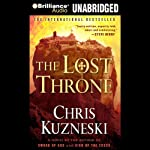 The Lost Throne (       UNABRIDGED) by Chris Kuzneski Narrated by Dick Hill
