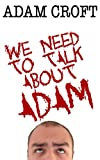 We Need to Talk About Adam