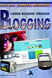Career Building Through Blogging (Digital Career Building)