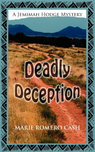 DEADLY DECEPTION A JEMIMAH HODGE MYSTERY By Marie Romero Cash - $24.75