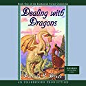 Dealing with Dragons (       UNABRIDGED) by Patricia C. Wrede Narrated by Words Take Wing Repertory Company of Syracuse, NY