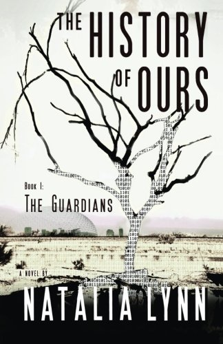 The History Of Ours, Book 1: The Guardians (Volume 1)