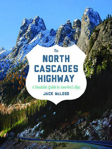 The North Cascades Highway: A Roadside Guide PDF