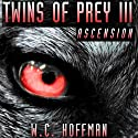 Twins of Prey 3: Ascension Audiobook by W.C. Hoffman Narrated by Daniel Rose