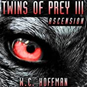 Twins of Prey 3: Ascension | W.C. Hoffman