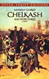 Chelkash and Other Stories (Dover Thrift Editions) (0486406520) by Gorky, Maxim