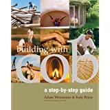 Building with Cob: A Step-by-step Guideby Adam Weismann