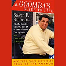 A Goomba's Guide to Life Audiobook by Steven R. Schirripa, Charles Fleming Narrated by Steven R. Schirripa