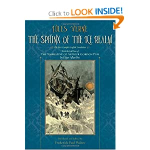 The Sphinx of the Ice Realm: The First Complete English Translation, with the Full Text of The Narrative of... by Jules Verne, Edgar Allan Poe and Frederick Paul Walter