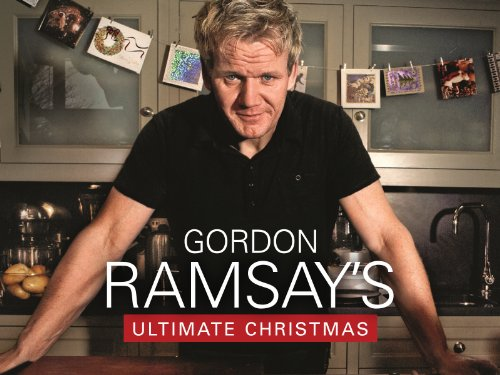 Amazon Com Gordon Ramsay S Ultimate Christmas Season 1