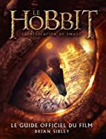 Le Hobbit, la désolation de Smaug : Le guide officiel du film