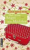 Hab keine Angst, mein M�dchen: Roman (Frauenromane im GMEINER-Verlag)