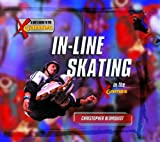 img - for In-Line Skating in the X Games (Kid's Guide to the X Games) book / textbook / text book
