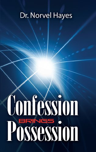 Confession Brings Possession, by Norvel Hayes