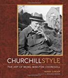 img - for Singer, Barry's Churchill Style: The Art of Being Winston Churchill Hardcover book / textbook / text book