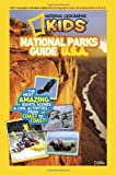 National Geographic Kids Magazine National Geographic Kids National Parks Guide U.S.A.: The Most Amazing Sights, Scenes, and Cool Activities from Coast to Coast!