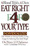 Eat Right 4 Your Type: The Individualized Diet Solution to Staying Healthy, Living Longer