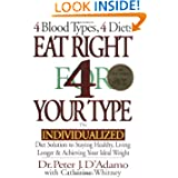 Eat Right 4 Your Type: The Individualized Diet Solution to Staying Healthy, Living Longer & Achieving Your Ideal...