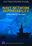 img - for Navy Network Dependability: Models, Metrics, and Tools (Rand Corporation Monograph) book / textbook / text book