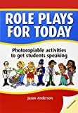 Role plays for today : Photocopiable activites to get students speaking