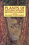 img - for Plants of Southern Interior British Columbia and the Inland Northwest [PLANTS OF SOUTHERN INTERIOR BR] book / textbook / text book