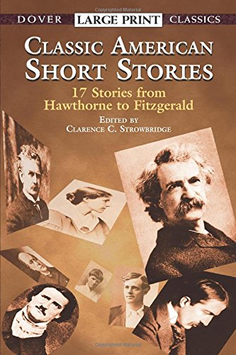 Classic American Short Stories : 17 Stories from Hawthorne t