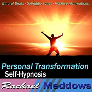 Personal Transformation Hypnosis: Core Values & Self-Discovery, Guided Meditation, Binaural Beats, Positive Affirmations, Solfeggio Tones | [Rachael Meddows]