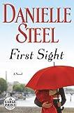 First Sight: A Novel (Random House Large Print) (0385363257) by Steel, Danielle