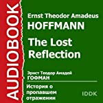 The Lost Reflection [Russian Edition] | Ernst Theodor Amadeus Hoffmann