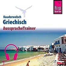 Griechisch (Reise Know-How Kauderwelsch AusspracheTrainer) Hörbuch von Karin Spitzing Gesprochen von: Christo Zales, Kerstin Belz