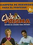Club Prisma : metodo de Espanol para jovenes.Libro de ejercicios con claves