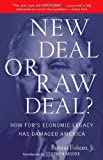 img - for New Deal or Raw Deal?: How FDR's Economic Legacy Has Damaged America by Burton W. Folsom Jr. (2009) Paperback book / textbook / text book