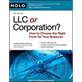 LLC or Corporation?: How to Choose the Right Form for Your Business [LLC OR CORP 3/E]