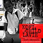 Kofi, a Child of Lavie | Kofi Amouzou